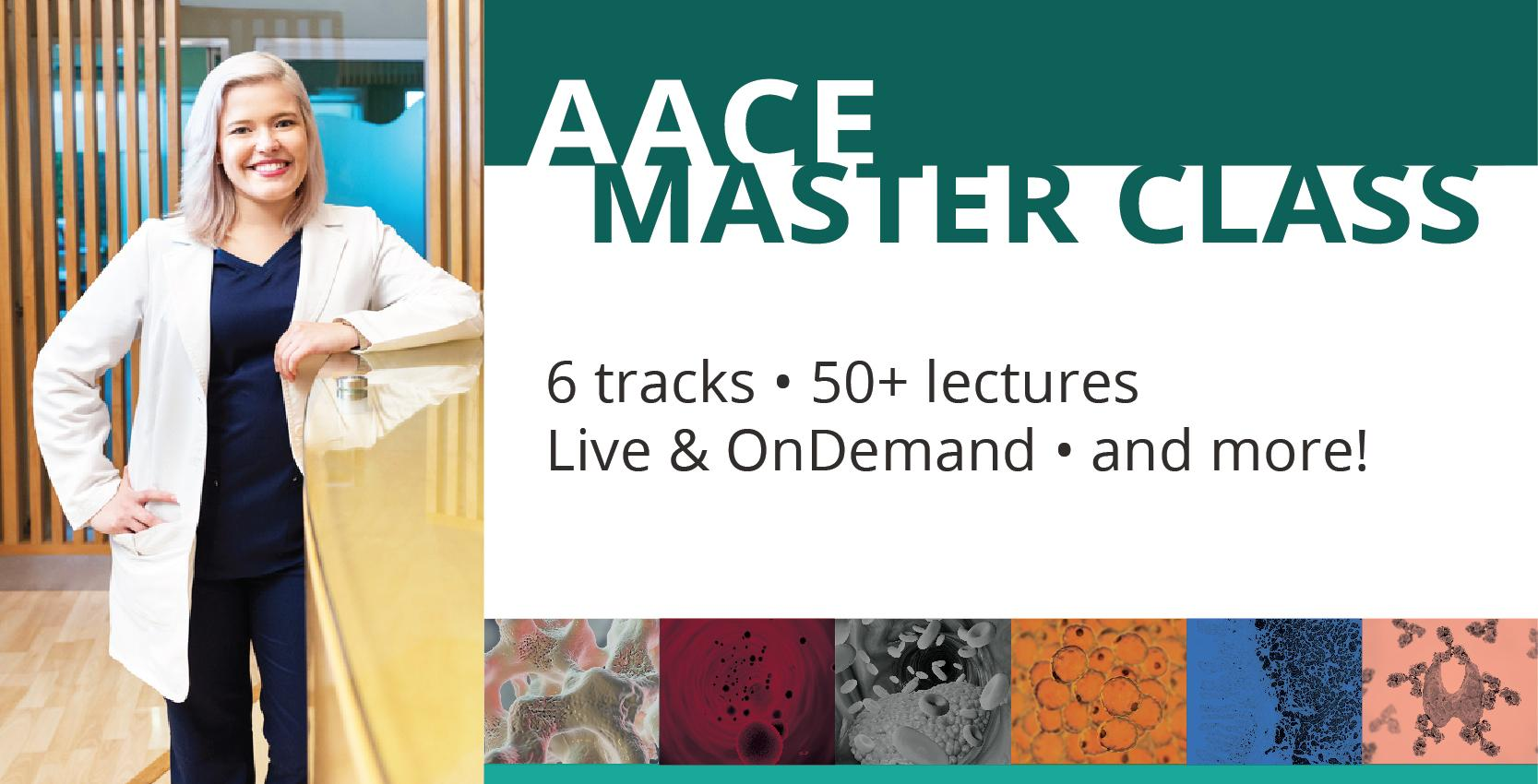 AACE Master Class offers 50+ lectures live and ondemand